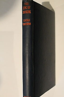 WW2 British Epic of Dunkirk Expeditionary Force Evacuation Reference Book