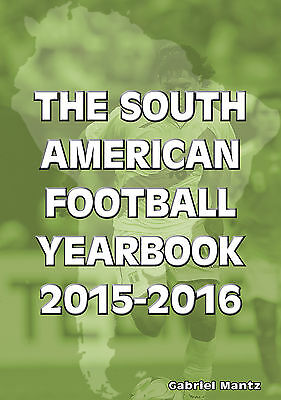 The South American Football Yearbook 2015-2016 CONMEBOL Soccer Statistical book