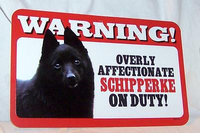 "Warning Overly Affectionate Schipperke On Duty Wall Plastic Sign 5"" x 8"" Dog"