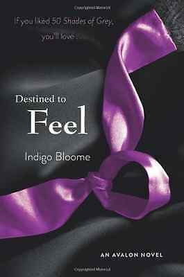 Destined to Feel - Paperback NEW Bloome, Indigo 2013-02-12