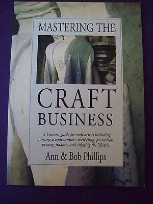 Mastering The Craft Business Ann & Bob Phillips