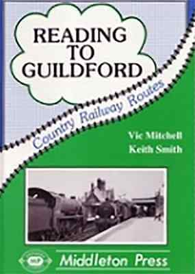 Reading to Guildford by Vic Mitchell, Keith Smith (Hardback, 1988)
