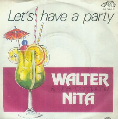 "7"" Walter Nita & The Company/Let´s Have A Party (NL)"