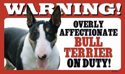 """Warning Overly Affectionate Bull Terrier On Duty Wall Sign 5"""" x 8"""" Dog Puppy"""