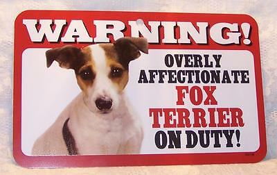 """Warning Overly Affectionate Fox Terrier On Duty Wall Sign 5"""" x 8"""" Dog Puppy"""