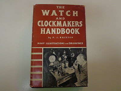Watch and Clockmakers Handbook HBDJ 1938 F.J. Britten Illustrated Horology