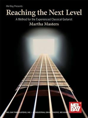 Martha Masters: Reaching The Next Level - For Experienced Classical Guitarist