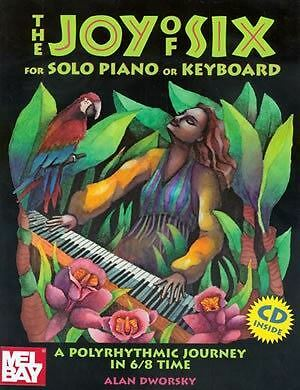 Alan Dworsky: The Joy Of Six For Solo Piano Or Keyboard (Book/CD)
