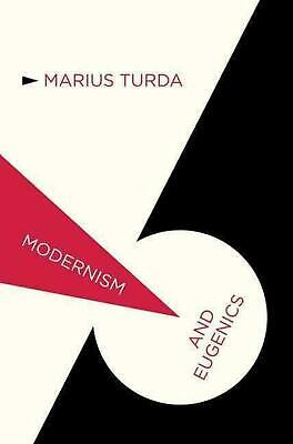 Modernism and Eugenics by Marius Turda (English) Hardcover Book Free Shipping!
