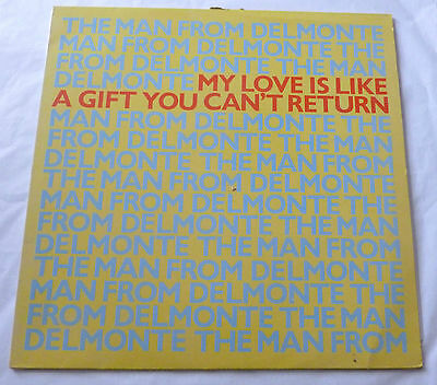 """The Man From Delmonte - My love is like a gift you can't return    UK 12"""""""