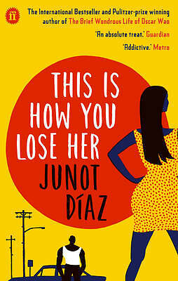 This Is How You Lose Her, Diaz, Junot, New
