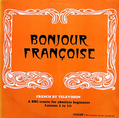 Bonjour Francoise - French By Television Lessons 1-10 (BBC Records)