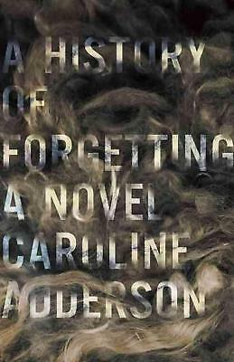 A History of Forgetting by Caroline Adderson Paperback Book (English)