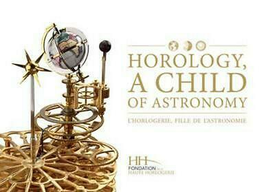 Horology, a Child of Astronomy by Dominique Flechon (French) Hardcover Book Free