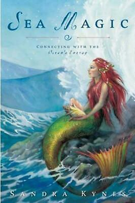 Sea Magic: Connecting with the Ocean's Energy by Sandra Kynes Paperback Book (En