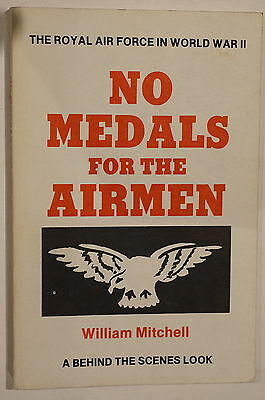 WW2 British Royal Air Force No Medals For Airmen Behind Scenes Reference Book