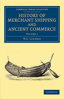 History of Merchant Shipping and Ancient Commerce by W.S. Lindsay (English) Pape