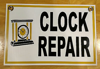 "CLOCK REPAIR Plastic Coroplast SIGN  8"" BY 12""  FREE SHIPPING"