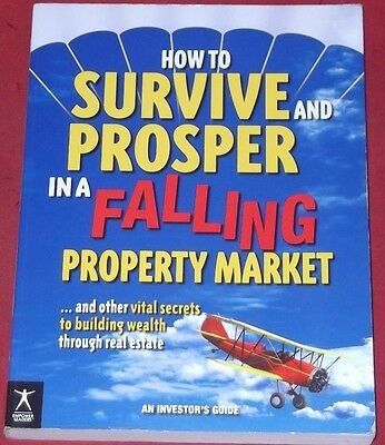HOW TO SURVIVE AND PROSPER IN A FALLING PROPERTY MARKET ~ Peter Aranyi