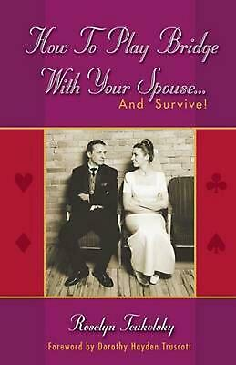 How to Play Bridge with Your Spouse... and Survive! by Roselyn Teukolsky (Englis
