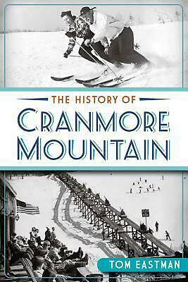 The History of Cranmore Mountain by Tom Eastman Paperback Book (English)