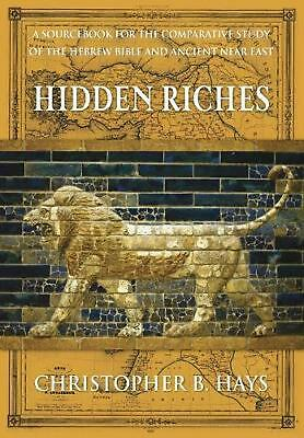 Hidden Riches: A Sourcebook for the Comparative Study of the Hebrew Bible and An