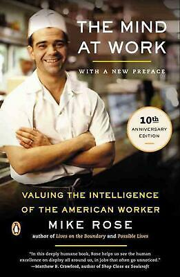 The Mind at Work: Valuing the Intelligence of the American Worker by Mike Rose (