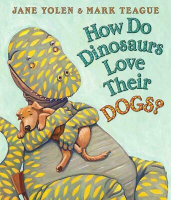 How Do Dinosaurs Love Their Dogs? by Jane Yolen (English) Board Books Book Free