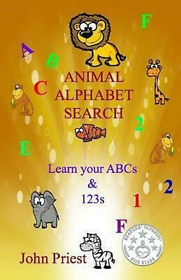 Animal Alphabet Search: Learn Your ABC's & 1,2,3's by MR John Priest (English) P