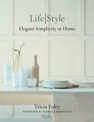 Tricia Foley Life/Style: Elegant Simplcity at Home by Tricia Foley (English) Har