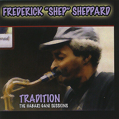 Frederick Sheppard S - Tradition ( the Habari Gani Sessions) [New CD]