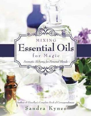 Mixing Essential Oils for Magic: Aromatic Alchemy for Personal Blends by Sandra