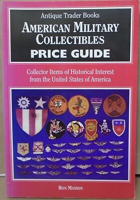 Antique Trader Books American Military Collectibles Price Guide by Ron Manion