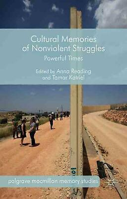 Cultural Memories of Nonviolent Struggles: Powerful Times by Anna Reading (Engli