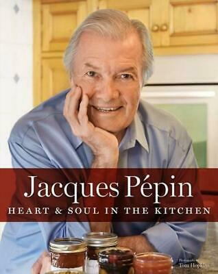 Jacques Pepin: Heart & Soul in the Kitchen by Jacques Pepin Hardcover Book (Engl