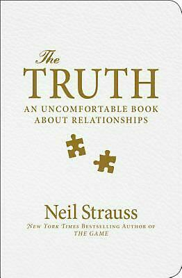 The Truth: An Uncomfortable Book about Relationships by Neil Strauss Hardcover B