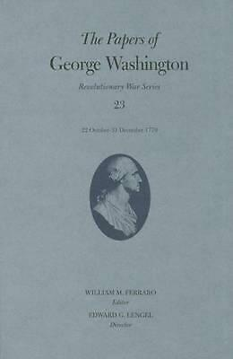 The Papers of George Washington: 22 October 31 December 1779: 22 October-31 Dece