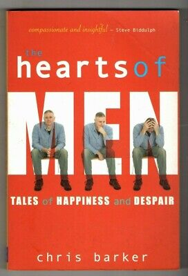 THE HEARTS OF MEN ~ Chris Barker ~ TALES OF HAPPINESS AND DESPAIR