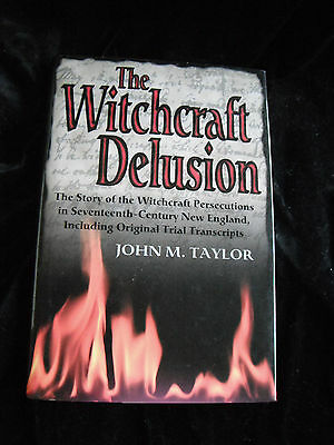 THE WITCHCRAFT DELUSION by JOHN TAYLOR Persecution of Witches 17thC New England