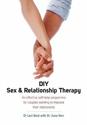 DIY Sex & Relationship Therapy by Dr Lori Boul (Paperback Book 2011)