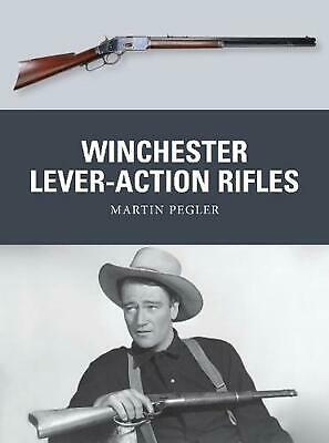 Winchester Lever-Action Rifles by Martin Pegler Paperback Book (English)
