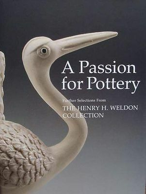 BOOK : A PASSION for POTTERY - THE HENRY H.WELDON COLL.