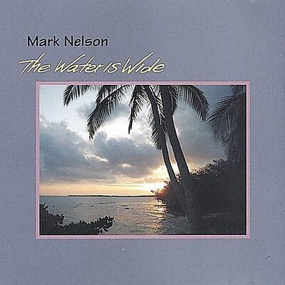 Mark Nelson - Water Is Wide [New CD]