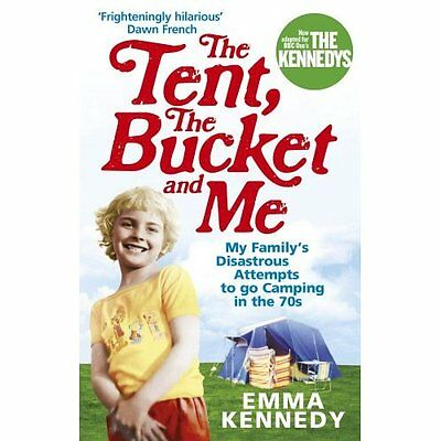 The Tent, the Bucket and Me - Kennedy, Emma NEW Paperback 29 April 2010