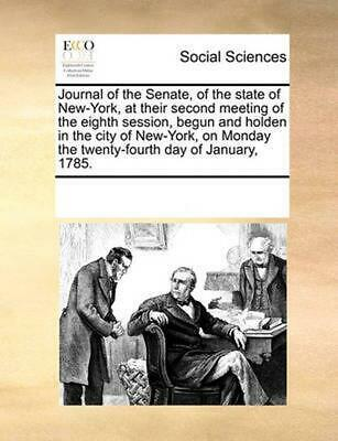 Journal of the Senate, of the State of New-York, at Their Second Meeting of the