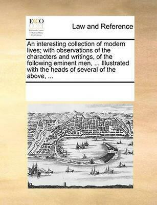 An Interesting Collection of Modern Lives; With Observations of the Characters a