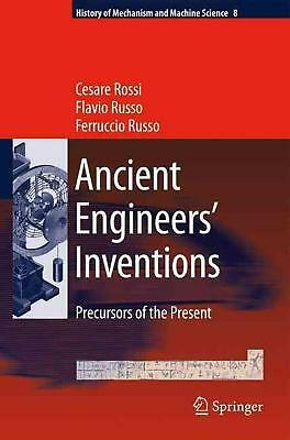 Ancient Engineers' Inventions: Precursors of the Present by Cesare Rossi (Englis
