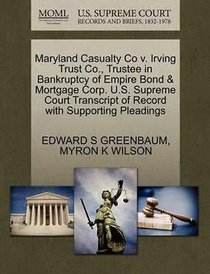 Maryland Casualty Co v. Irving Trust Co., Trustee in Bankruptcy of Empire Bond &
