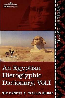 Egyptian Hieroglyphic Dictionary (in Two Volumes), Vol.i: With an Index of Engli