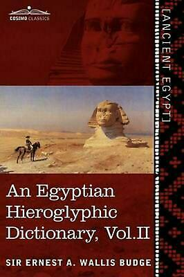 Egyptian Hieroglyphic Dictionary (in Two Volumes), Vol. Ii: With an Index of Eng